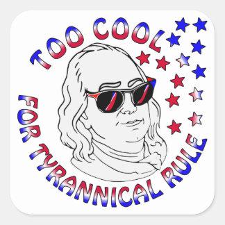 Ben Franklin Too Cool FB.com/USAPatriotGraphics Square Sticker