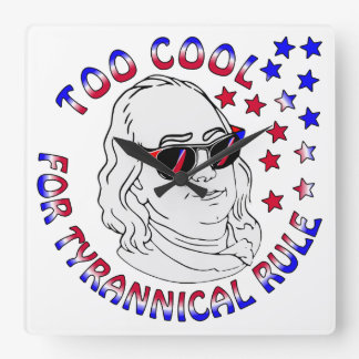 Ben Franklin Too Cool FB.com/USAPatriotGraphics Square Wall Clock