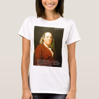 Ben Franklin (What Is Wise) Quote Gifts & Cards T-Shirt