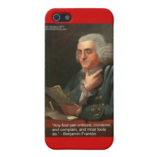 "Ben Franklin Wisdom Quote ""Any Fool"" Gifts & Card iPhone 5 Cases"