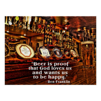 Ben Franklin's Famous Beer Quote Poster