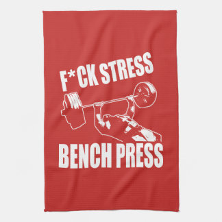 BENCH PRESS, F*CK STRESS - Workout Motivational Tea Towel