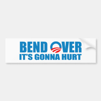 Bend Over It's gonna hurt Bumper Stickers