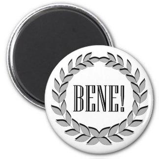 Bene! Good job! 6 Cm Round Magnet
