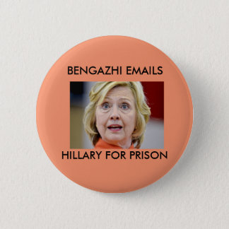 BENGHAZI EMAILS HILLARY FOR PRISON 6 CM ROUND BADGE