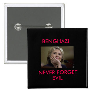 BENGHAZI NEVER FORGET EVIL 15 CM SQUARE BADGE