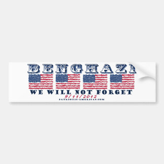 Benghazi -We Will Not Forget Bumper Sticker