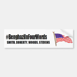 #benghaziInFourWords: Smith. Doherty. Woods. Steve Bumper Sticker
