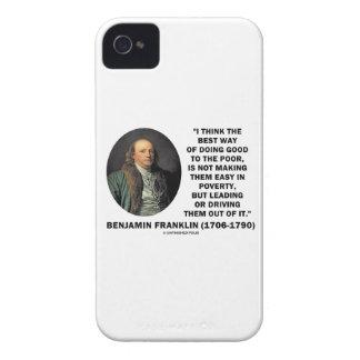 Benjamin Franklin Best Way Of Doing Good Poor Case-Mate iPhone 4 Cases