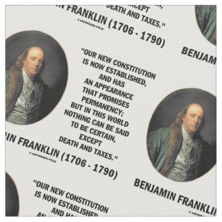 Benjamin Franklin Death Taxes Quote Fabric
