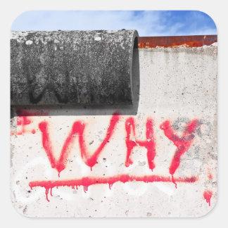 Berlin Wall, Graffiti, Why ? Square Sticker