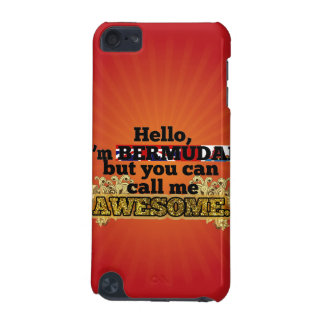 Bermudan, but call me Awesome iPod Touch 5G Covers