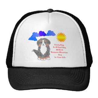 Bernese Mountain Dog Every Day Is A Good Day Hat