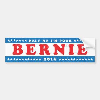 "Bernie Sanders 2016 ""Help Me I'm Poor"" Bumper Sticker"