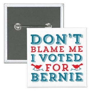 Bernie Sanders Don't Blame Me 15 Cm Square Badge