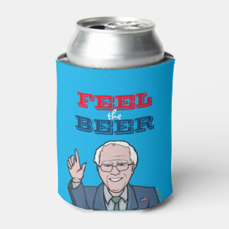 Bernie Sanders - Feel the Beer Can Cooler