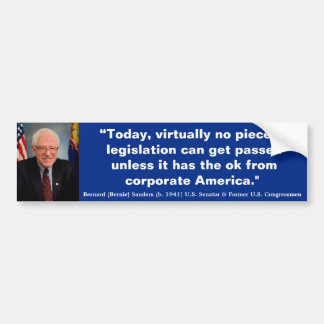 BERNIE SANDERS Today Virtially no Legislation Bumper Sticker