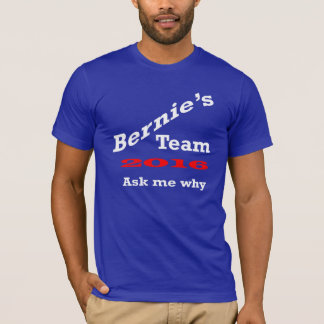 *Bernie's Team 2016 Ask T-Shirt