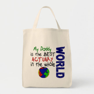 Best Actuary In World (Daddy) Grocery Tote Bag