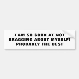 Best at Not Bragging Bragg Bumper Sticker