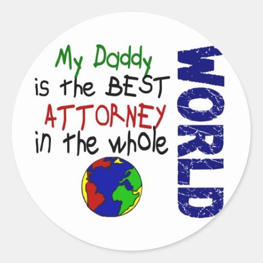 Best Attorney In World 2 (Daddy) Round Stickers