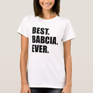 Best Babcia Ever T-Shirt