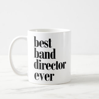 Best Band Director Ever Mug! Coffee Mug