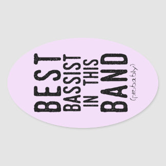 Best Bassist (probably) (blk) Oval Sticker