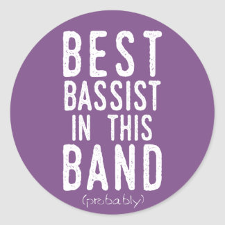 Best Bassist (probably) (wht) Classic Round Sticker