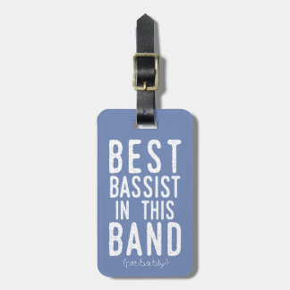 Best Bassist (probably) (wht) Luggage Tag