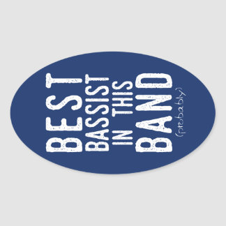 Best Bassist (probably) (wht) Oval Sticker