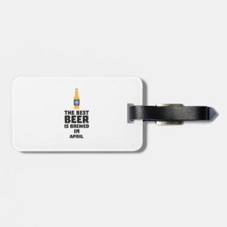 Best Beer is brewed in April Z86r8 Luggage Tag