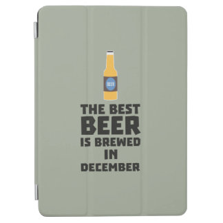 Best Beer is brewed in December Zfq4u iPad Air Cover