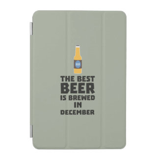 Best Beer is brewed in December Zfq4u iPad Mini Cover