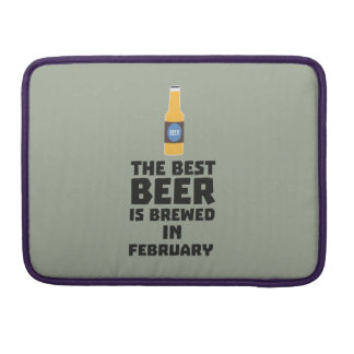 Best Beer is brewed in February Z4i8g Sleeve For MacBook Pro