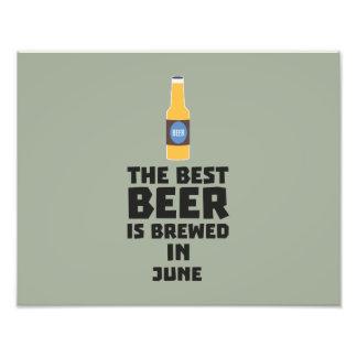 Best Beer is brewed in June Z1u77 Photo Print