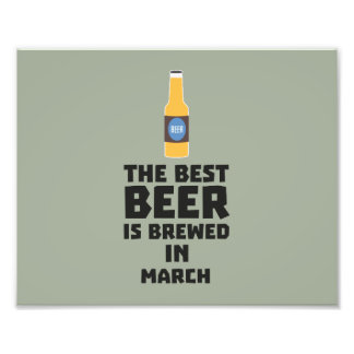 Best Beer is brewed in March Zp9fl Photographic Print