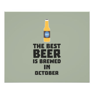 Best Beer is brewed in October Z5k5z Photo Print