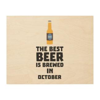 Best Beer is brewed in October Z5k5z Wood Print