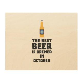 Best Beer is brewed in October Z5k5z Wood Wall Art