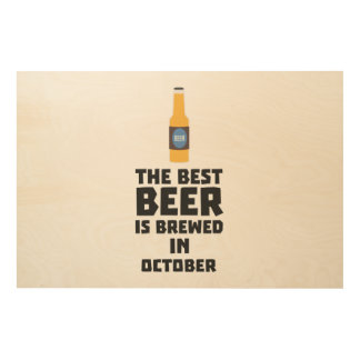 Best Beer is brewed in October Z5k5z Wood Wall Decor