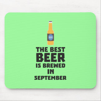 Best Beer is brewed in September Z40jz Mouse Pad