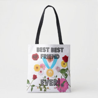 BEST BEST FRIEND EVER! TOTE BAG