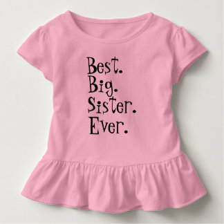 Best Big Sister Ever Toddler T-Shirt