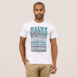 Best Born in August present for mens & womens T-Shirt