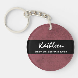 BEST BRIDESMAID EVER Custom Name Dark Pink Grunge Double-Sided Round Acrylic Key Ring
