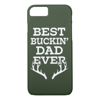 Best Buckin' Dad Ever funny hunter phone case