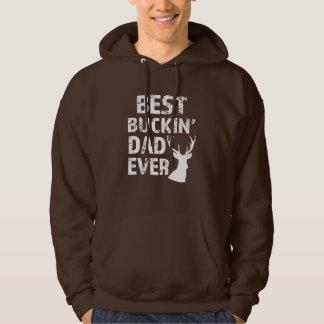 Best Buckin' dad Ever funny hunting hoodie