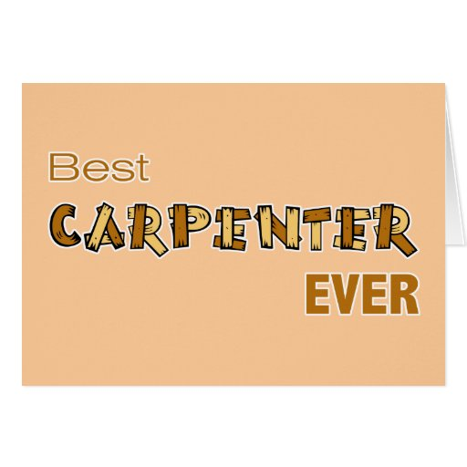 Best Carpenter Ever Greeting Card