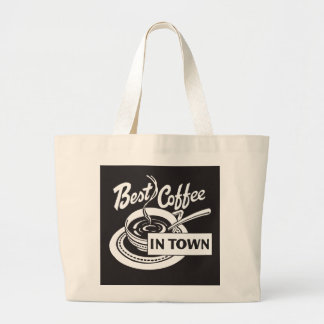 Best Coffee in Town Large Tote Bag